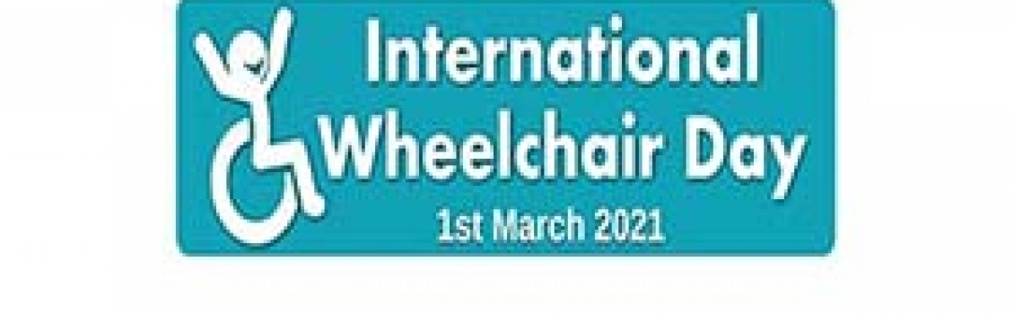 International Wheelchair Day 1st March 2021
